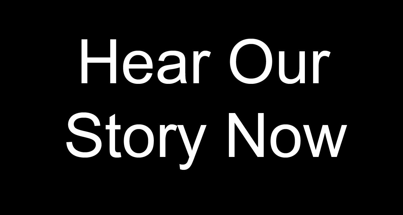 hear-our-story-now
